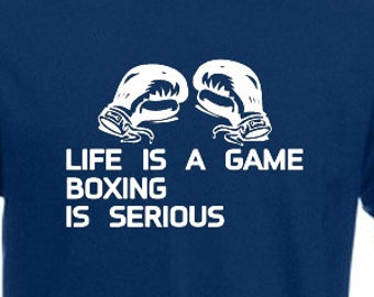 Life Is A Game, Boxing Is Serious T-Shirt Joke Funny Tshirt Tee Shirt Gift Boxer