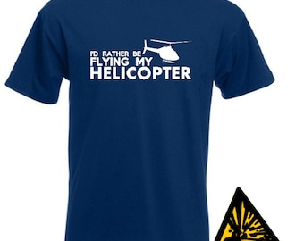 I'd Rather Be Flying My Helicopter T-Shirt Joke Funny RC Pilot