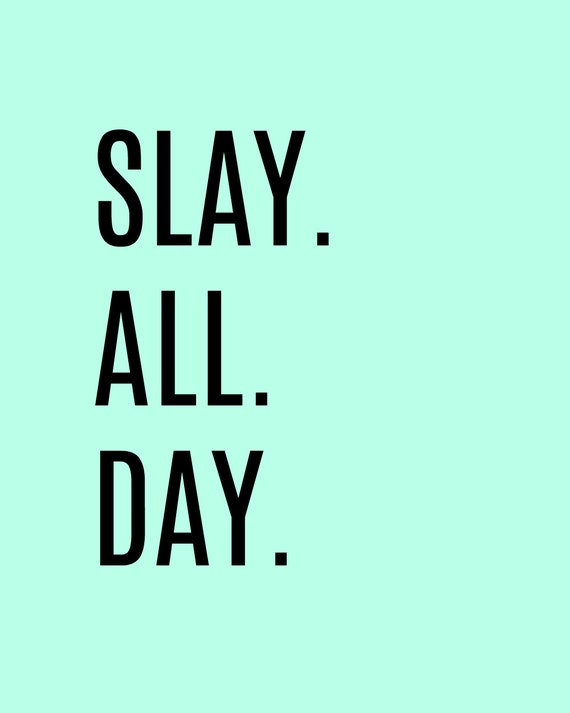 Slay All Day Quote Mint Green Printable Download