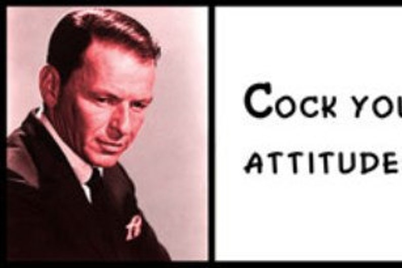 ba65084b1f57e Wall Quote Frank Sinatra Cock Your Hat Angles Are