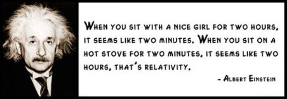 ALBERT EINSTEIN Wall Quote When you sit with a nice girl for two hours it