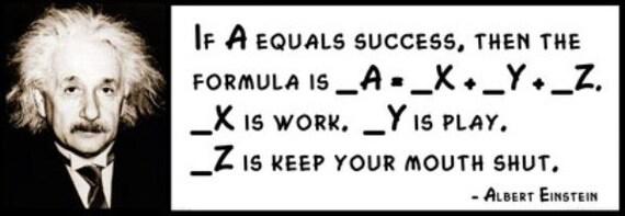 Wand Zitat Albert Einstein Wenn Ein Erfolg Gleich Ist Dann Die Formel Ist A Y X Z X Arbeit Y Spielen Z Halten Den Mund