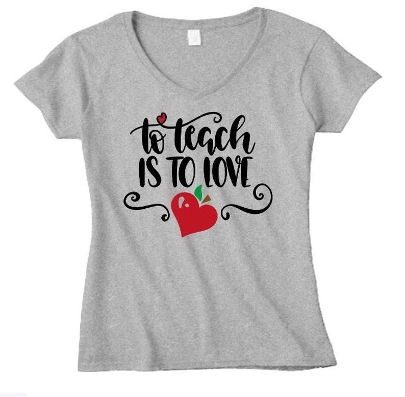 531052a35 To Teach is to Love Custom Vinyl T-Shirt/Teacher T-Shirt/Love   Etsy