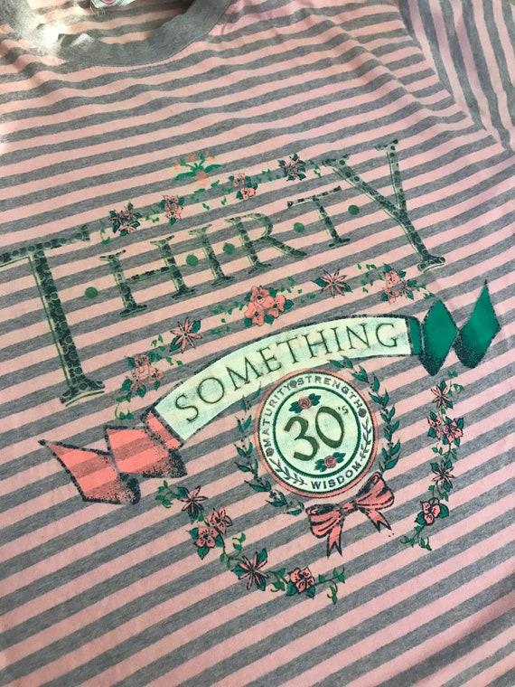1990s Turning 30 NOVELTY T Shirt Funny Birthday T… - image 4