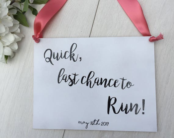 Quick last chance to run wedding sign