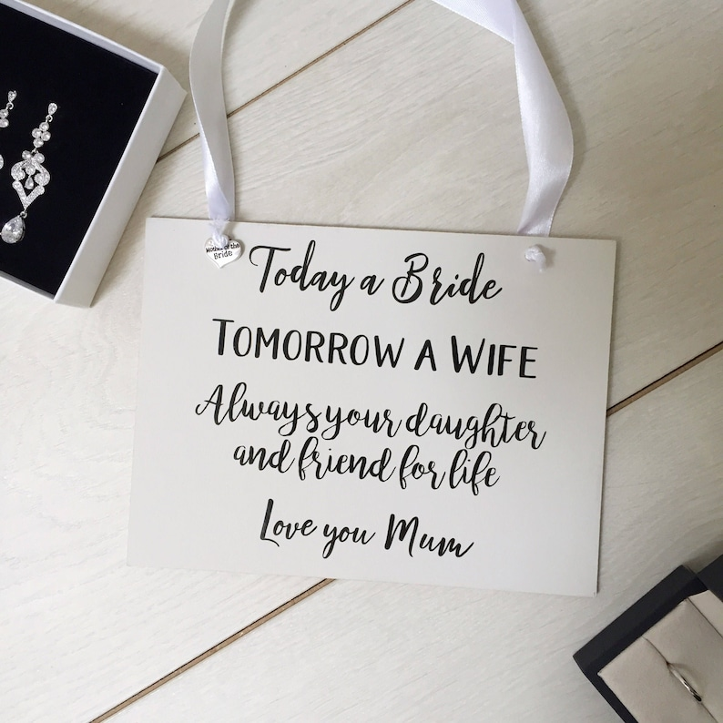 tomorrow a wife personalised sign mother of the bride gift sign gift from the bride on her wedding day today a bride
