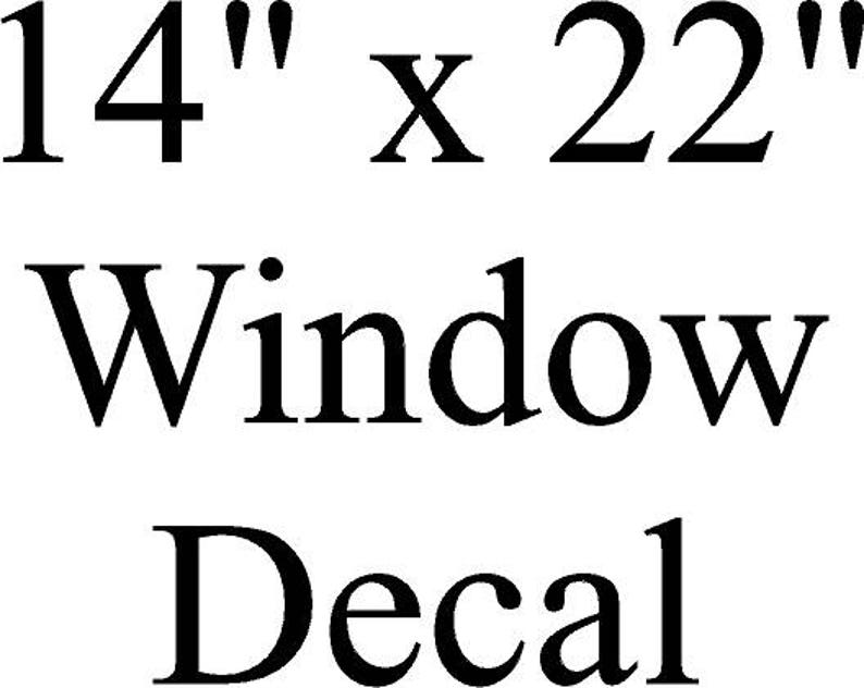 Private Listing for Eric 14 x 22 Window Decal