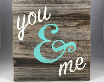 You & Me Hand Painted Wood Sign