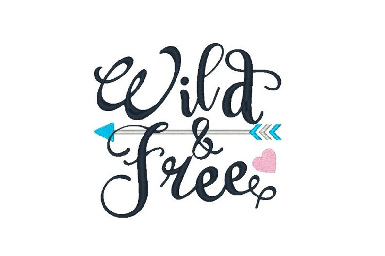 Wild and Free Machine Embroidery Design Saying Word Art Embroidery 4X4 5X7  6X10 8X8 Instant Download