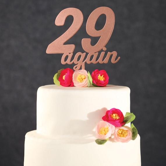 Birthday Cake Topper Rose Gold 29 Again Cake Topper Funny Etsy