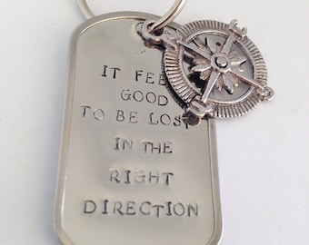 Feels Good to Be Lost in the Right Direction Keychain