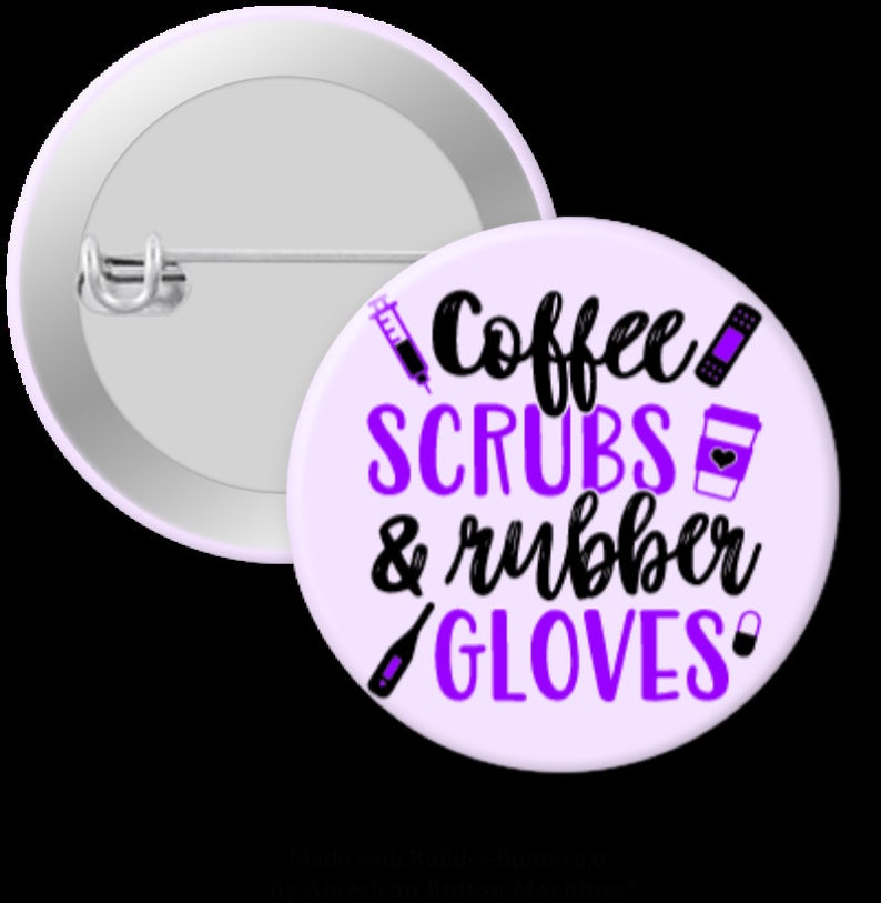Coffee Scrubs Rubber Gloves 1.25 Pin back or Flat back Button-Craft Emb.Acc.-Badge Reel Cover Bookmark Magnets Hair Bows Hair Clip
