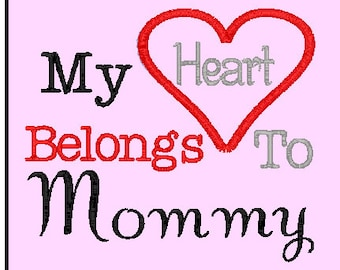 My heart belongs to mommy embroidery design