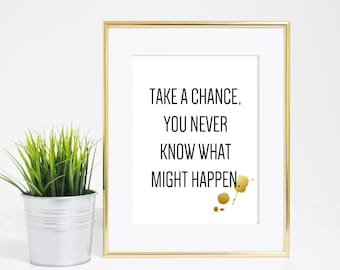 8x10 Take A Chance Inspirational Quote Print - Digital Download