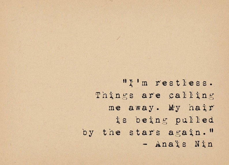 Anais Nin Quote - Restless Quote - Literary Art Quote Print - 1920s Flapper  Writer - Typewriter Quote Art