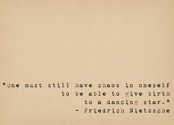 Nietzsche Quote Philosophy Quote Chaos Inspirational Quote Etsy