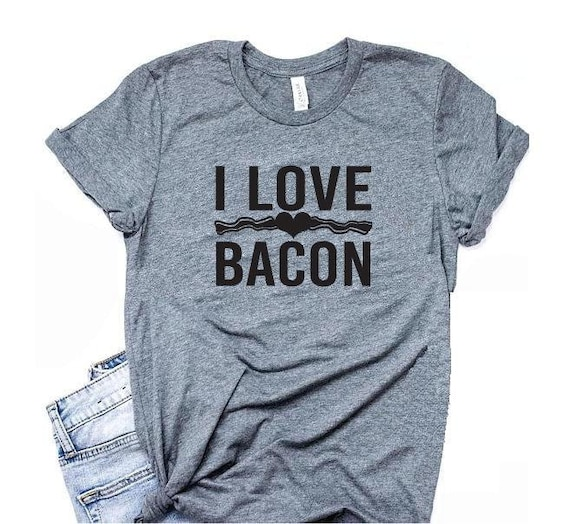 448826626 I Love Bacon Shirt Graphic Tee Unisex Crew Neck T-shirt Custom | Etsy