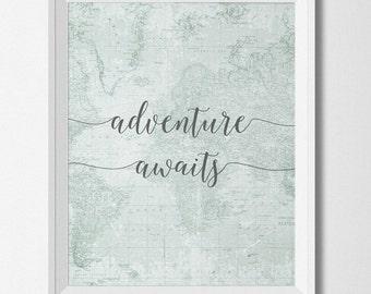 Adventure Awaits, Map Printable, travel print, Mint nursery, adventure nursery, modern home decor, calligraphy art print, adventure quote