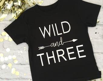 Wild and THREE! or Wild and FOUR! Shirt
