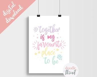 DIGITAL DOWNLOAD, Together Is My Favourite Place To Be Print, My Favourite Place To Be, Rainbow Quote Print, Playroom Print, Nursery Print