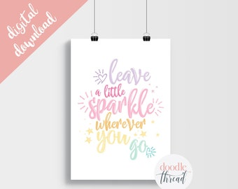 DIGITAL DOWNLOAD, Leave A Little Sparkle Wherever You Go, Rainbow Nursery Print, Typography Print, Girl Nursery, Quote Print, Sparkle Print