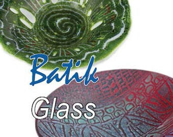 Batik Glass - Warm Glass Technique