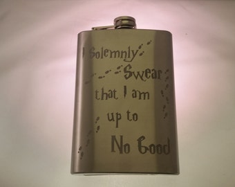 Harry Potter inspired I solemnly Swear that i am up to no Good Etched Stainless Steel 8oz Flask