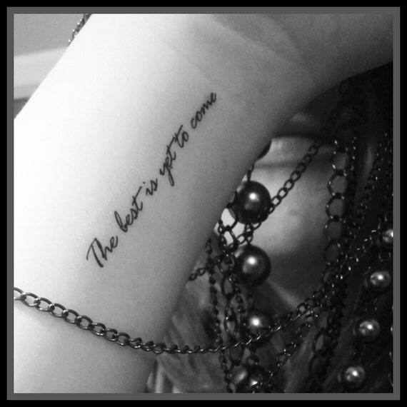 Temporary tattoos fake tattoos quote tattoos the best is yet to come