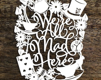 Papercut Template 'We're All Mad Here' Alice in Wonderland PDF JPEG for handcutting & SVG file for Silhouette Cameo or Cricut