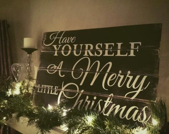 Pallet Sign, Christmas Sign, Painted Wood Sign, Have Yourself A Merry Little Christmas Pallet Sign