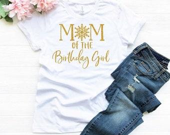 Mom Of The Birthday Girl Shirt Tshirt Mama Girls Snowflake