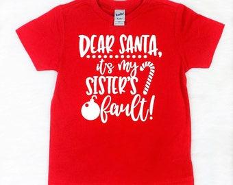 dear santa shirt kids santa shirt dear santa its my sisters fault funny christmas shirt kids kids graphic tee sibling christmas shirts