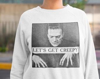 Let's Get Creepy, Frankenstein sweatshirt, halloween shirt, halloween pullover, halloween jumper, unisex tee, men women ladies oversized