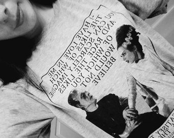 frankenstein and Bride quote - I have love in me the likes of which .. graphic tee - Tshirt Tee tank for Adults  Men / Women or Ladies