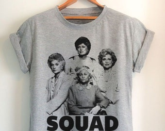 Golden Girls shirt, golden girls tee shirt, squad goals, golden girls T-Shirt, Holiday gift, gag gift, funny gift, stocking stuffer