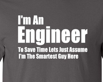d7ae5cf70e4 I m An Engineer T-shirt Men Clothing Shirt Tee Shirt T Shirt Funny  Engineering Shirt Gift For Engineer Graduation gift