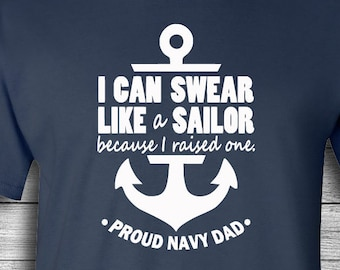 669bc3165 I Can Swear Like A Sailor   Proud Navy Dad Shirt   Boot Camp   Navy  Graduation   Navy Dad   Gift for Navy Dad