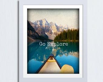 Landscape Print, Go Explore, Mountain Art, Inspirational Quote, Wanderlust Art, Adventure Print, Nature Lover Gift, Rustic Cabin Decor