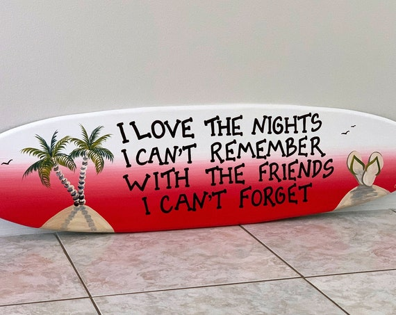 I love the nights. Surfboard decor. Gift for friends. Bar wall decor wood sign. Pool deck decor.