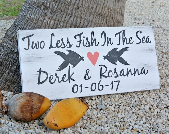 Two Less Fish In The Sea Wedding Beach Sign, Wood Rustic Decor Gift for Couple, Wedding reception decoration