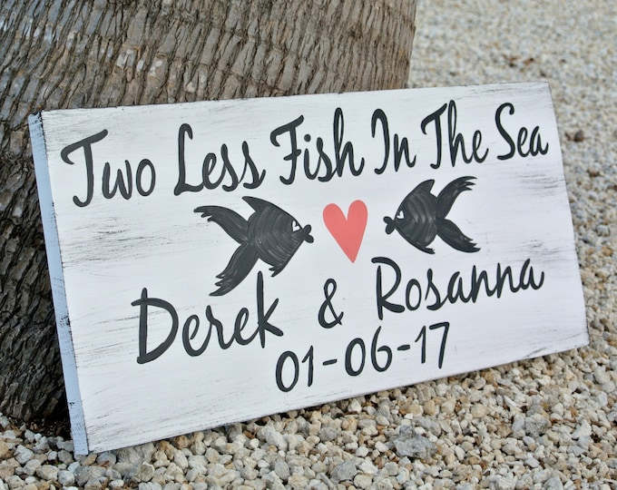 Beach Wedding sign. Two Less Fish Nautical Wedding Decor, Gift idea for Couple, wedding announcing signage