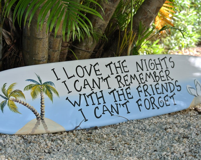 Best Friend Wooden Surfboard Decor Gift. I Love the Nights Beach House Sign, Tiki bar, Pool Decor.