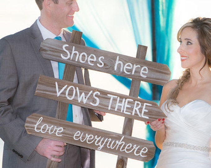 Beach Wedding Decor, Shoes Here VOWS There Love Everywhere Wedding Sign
