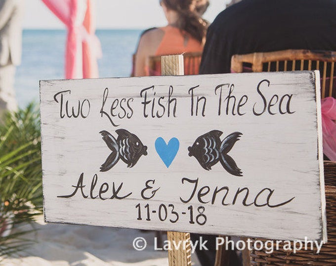 Valentines Day Gift Beach Wedding Sign, Two Less Fish In The Sea Wood Fish Decor, Rustic Wedding Board Gift for Couples
