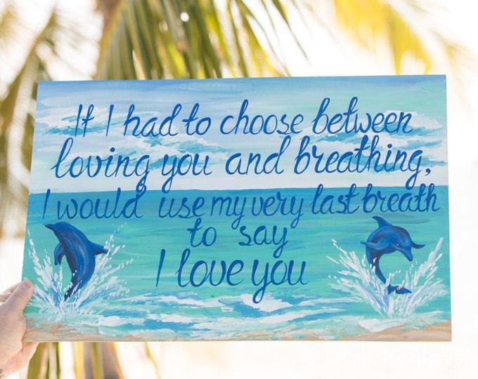 I Love You Dolphin Painting. Custom Wedding wood sign, Wedding gift idea, Beach wedding decor, Tropical destination wedding