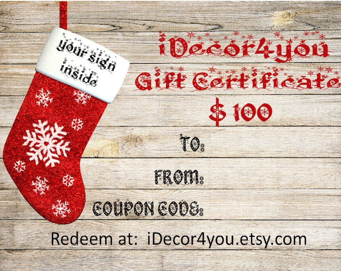 iDecor4you Holiday Gift Certificate for Custom wood sign. Christmas Gifts Card. 100 Dollars. Last minute gift.