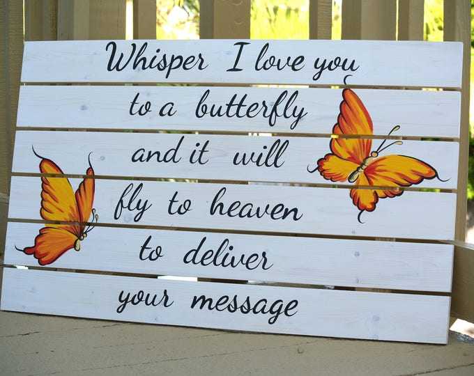 Whisper I love You To A Butterfly Wooden Pallet Sign,  Gift for dad. Unique Birthday Gift, Butterfly House Wall Decor