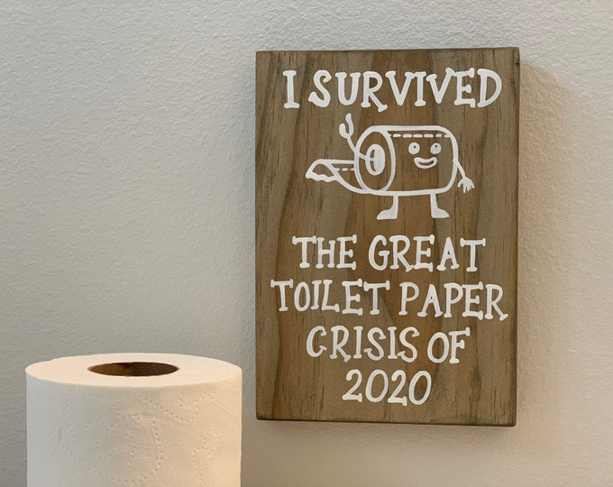Toilet Paper Crisis Funny wood sign. Gift for Friends. Bathroom sign