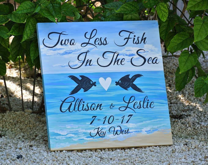 Two Less Fish In The Sea Wood Signage, Beach Wedding Decor, Gift for couple
