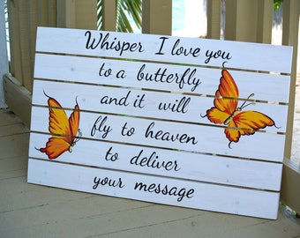 Mom gift Whisper I love You To A Butterfly Wooden Pallet Sign.  gift